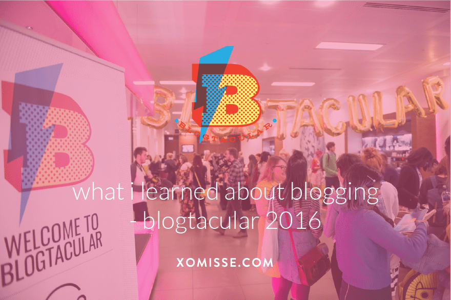 What I learned about blogging at the Blogtacular conference 2016 in London