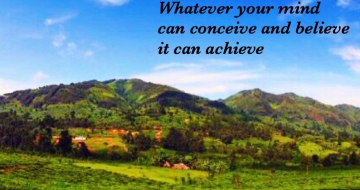 Whatever your mind can conceive