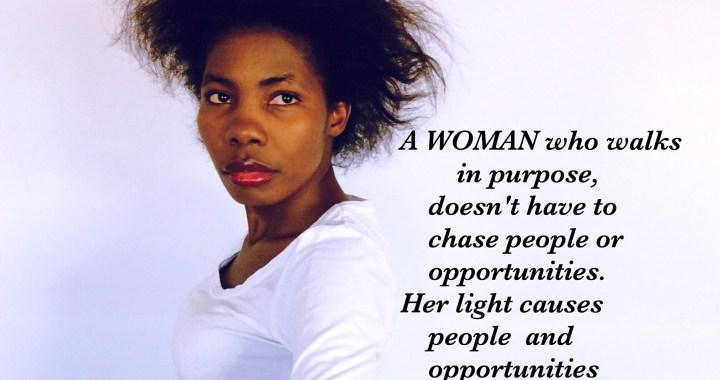 A WOMAN who walks in purpose