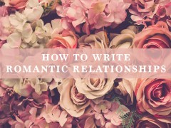 How To Write Romantic Relationships (Without Getting Cheesy)