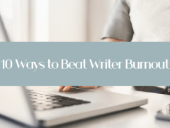 10 Ways to Beat Writer Burnout