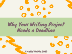 Why Your Writing Project Needs a Deadline