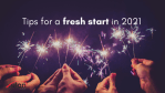 Tips for a Fresh Start in 2021