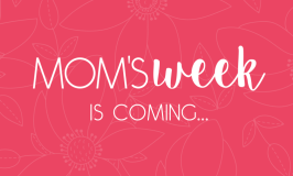 Mom's Week Sampler Event – RSVP to WIN! #MomsWeek