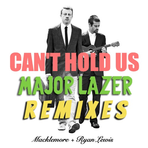 Can't Hold Us - Major Lazer Remix