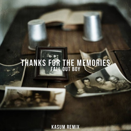 thanks for the memories kasum remix