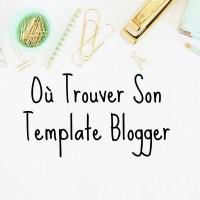 Où Trouver Son Template Blogger