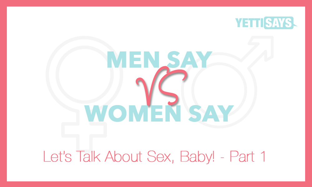 Men Say: Let's Talk About Sex, Baby!