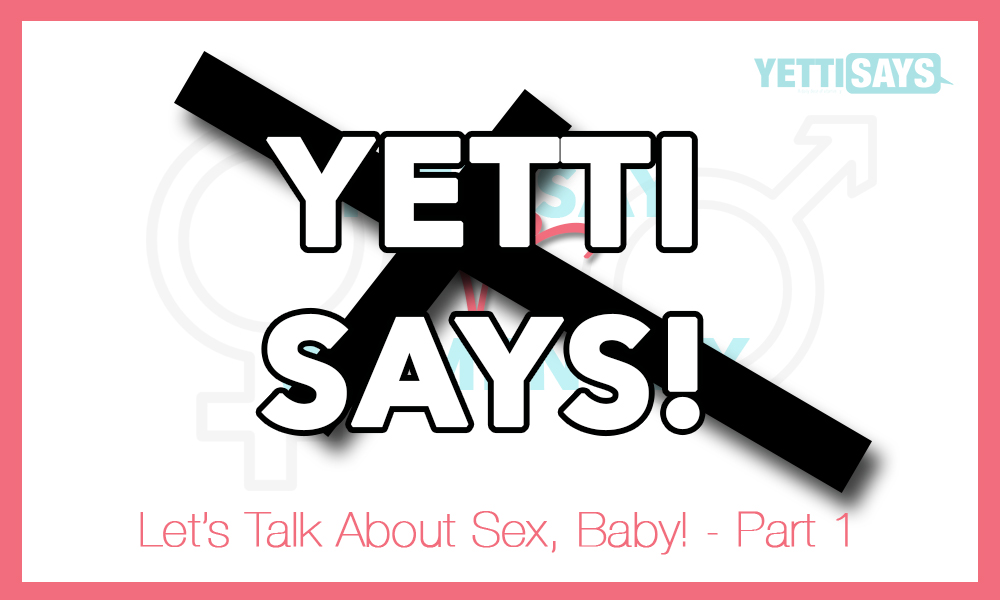 Yetti Talks Sex
