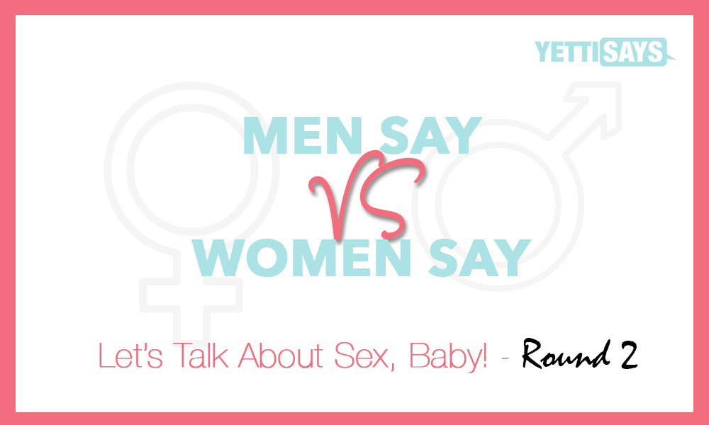 Women Say: Let's Talk Sex, Baby! Pt2