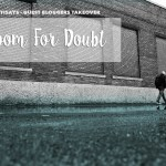 Guest Bloggers Takeover // Room For Doubt