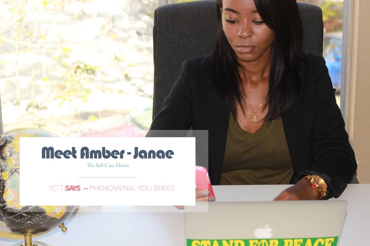 The Self-Care Maven - Meet Amber Janae
