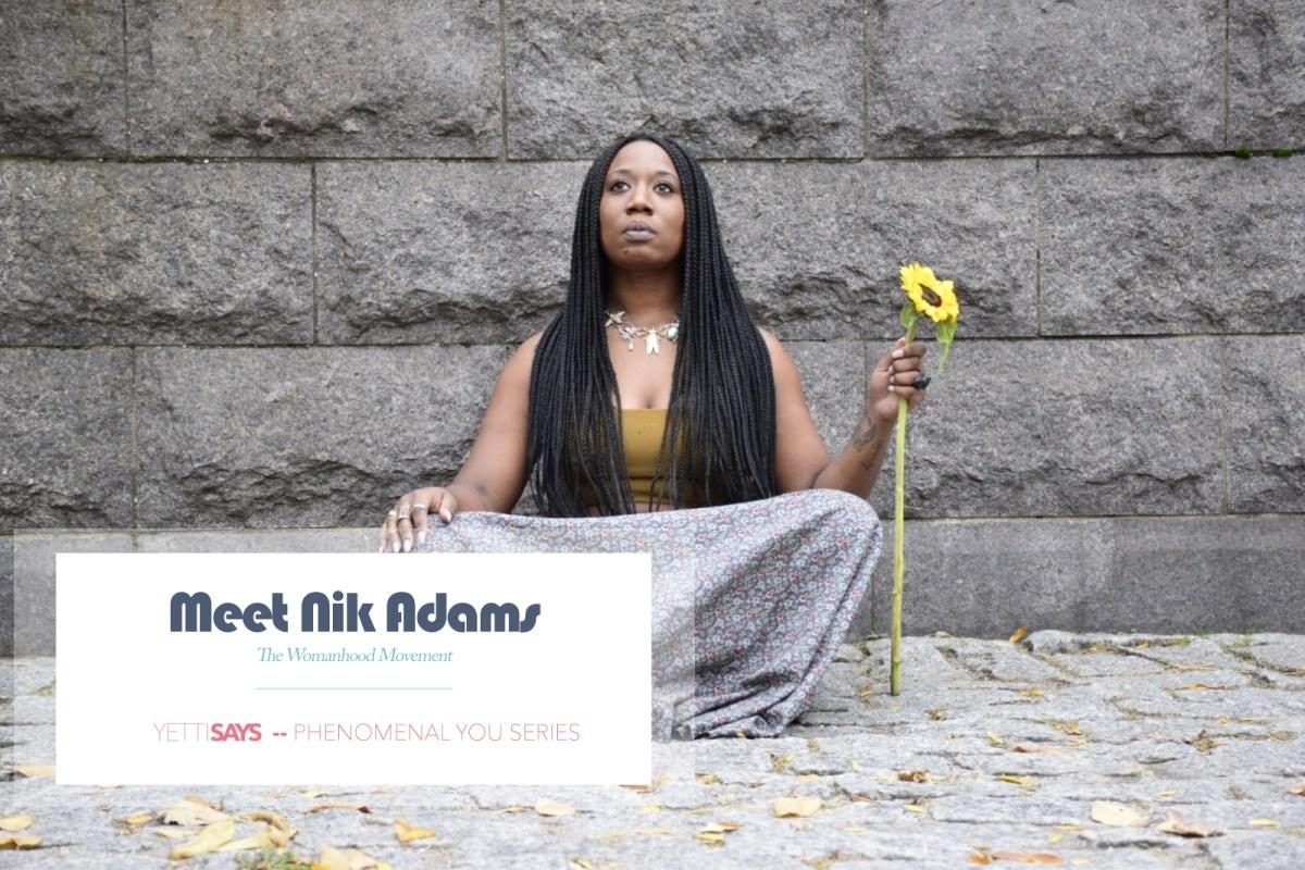 It's The Womanhood Movement - Meet Nik
