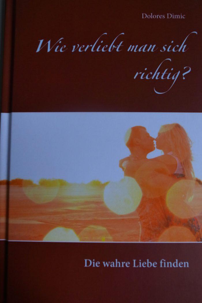 """All you need is love! Mit Dolores Dimic Bestseller """"Wie verliebt man sich richtig"""" die wahre Liebe finden!"""
