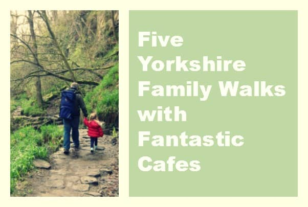 5 Yorkshire Family Walks with Fantastic Cafes
