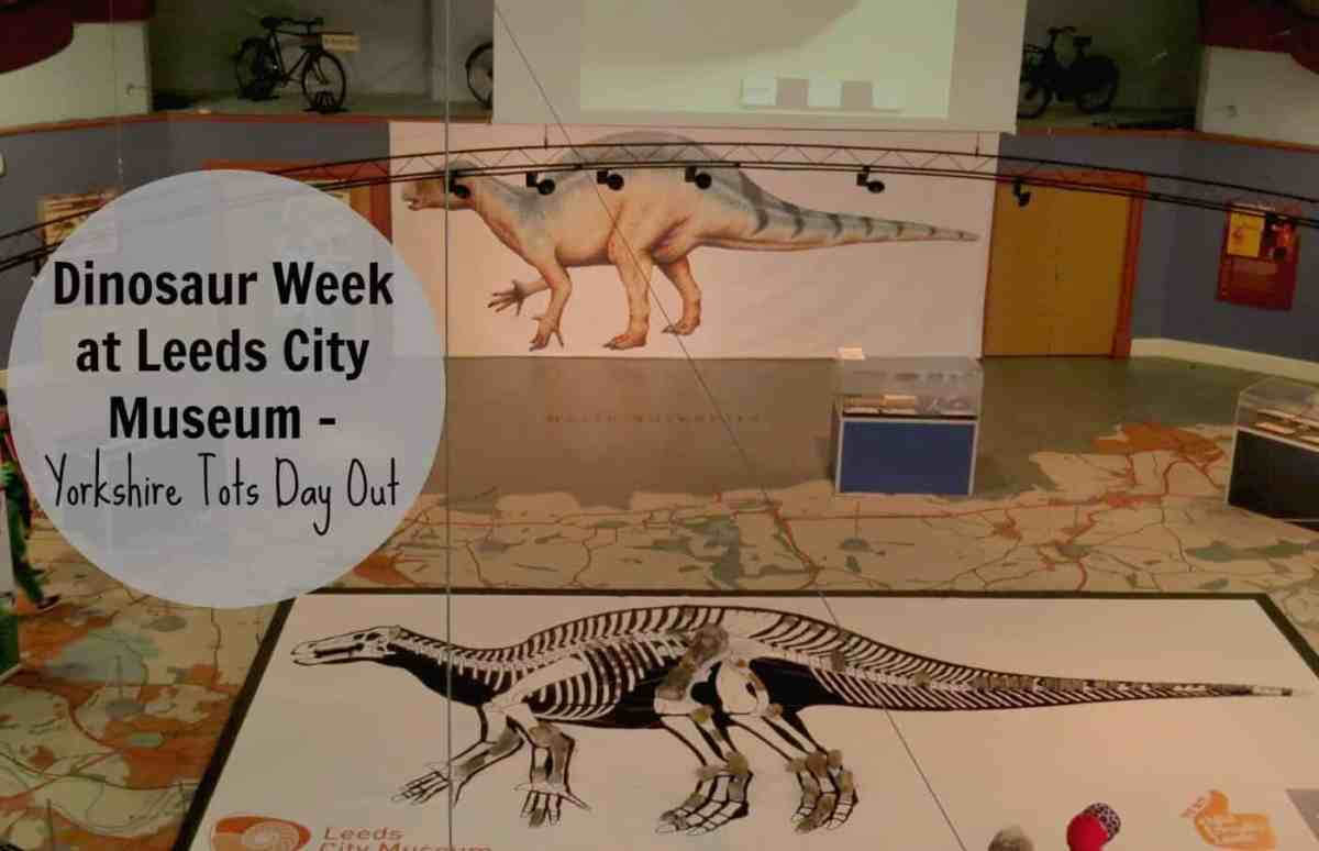 Free fun at Leeds City Museum Dinosaur Week - Yorkshire Tots Day Out