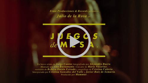 """Julio de la Rosa estrena el videoclip """"Juegos de mesa"""""""