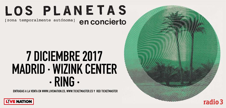 LOS PLANETAS: Wizink 7.12.2017