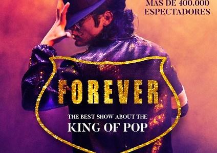 """Llega """"FOREVER"""" el mejor homenaje espectáculo a MICHAEL JACKSON"""