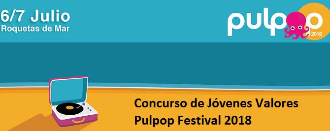 Concurso de Jóvenes Valores Pulpop Festival 2018.
