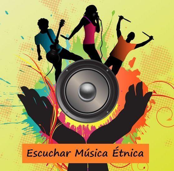 Escuchar Música Etnica - Online y Gratis