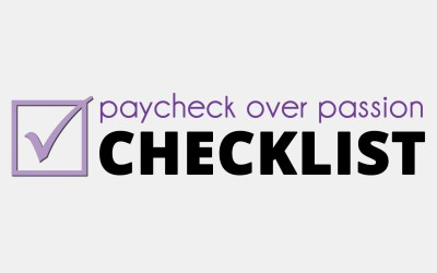 Paycheck Over Passion Checklist: 10 Indicators that you're Working from Home for a Paycheck instead of using your Skills to Pursue your Passion