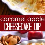 Baked Caramel Apple Cheesecake Dip