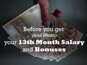 Bago mo Ubusin (at Sayangin) ang Iyong 13th Month Salary at Christmas Bonus