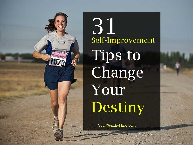 31 Self Improvement Tips to change your Destiny
