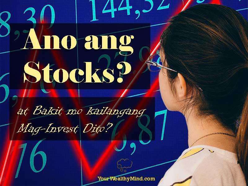 ano ang stocks at bakit mo kailangang mag invest dito yourwealthymind your wealthy mind