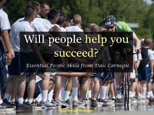 Will people help you succeed? Essential People Skills from Dale Carnegie