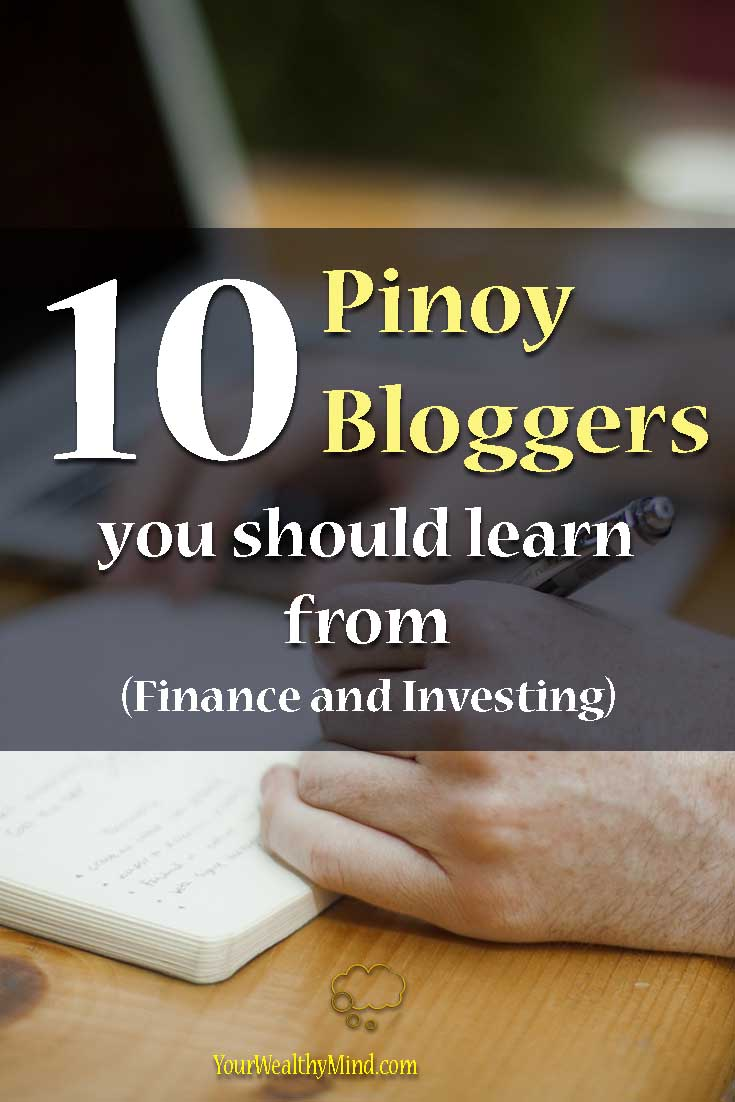 10 Pinoy Bloggers You should Learn From (Finance and Investing) - Your Wealthy Mind