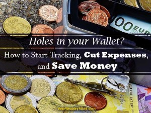 Holes in your Wallet? How to Start Tracking, Cut Expenses, and Save Money