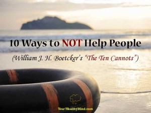 """10 Ways to NOT Help People (William J. H. Boetcker's """"The Ten Cannots"""")"""