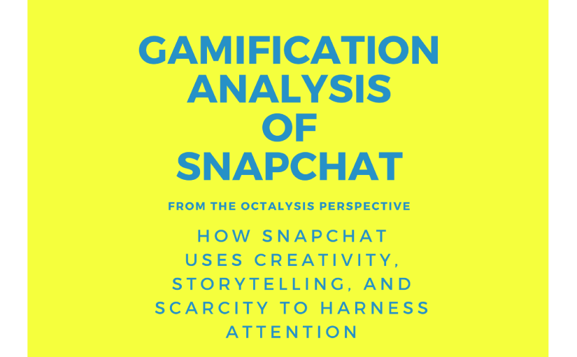 Gamification Analysis of Snapchat: How Camera and Storytelling Captured Attention