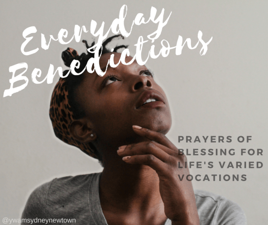 Everyday Benedictions: Prayers of Blessing for Life's Varied Vocations