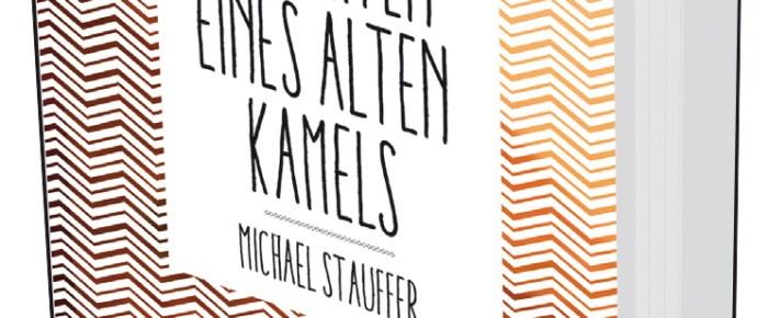Stauffer vs. Stauffer – Florian Oegerli über Michael Stauffers «Ansichten eines alten Kamels»