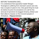 'Is Tsvangirai about to die, Suffering from cancer'