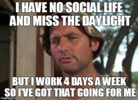 I've been working the graveyard shift for 2 years now.