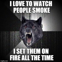 A Stoner friend just said the top line. I added the bottom line.
