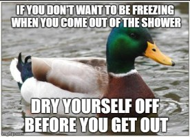 Doesn't work if the heat in your shower escapes too quickly