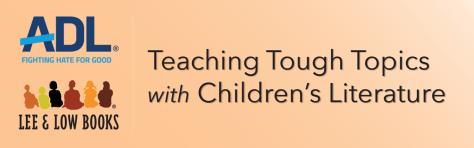 Teaching Tough Topics with Children's Literature