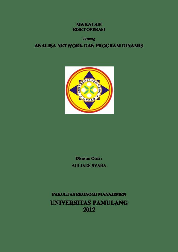 Urutan kegiatan kegiatan tersebut dilakukan secara logis yaitu mulai dari pelaksanaan satu. Doc Riset Operasi Delia Aulia Academia Edu