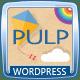 Pulp - Responsive Creative Blog & Shop - ThemeForest Item for Sale