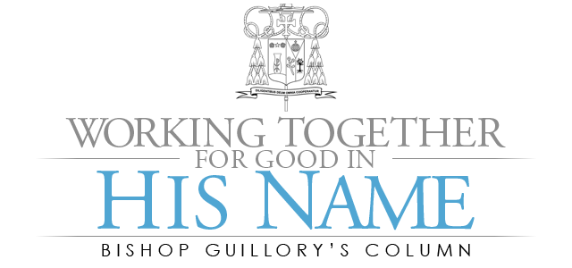 Working Together For Good In His Name - Bishop Guillory's Column