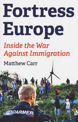 Fortress Europe: Inside the War Against Immigration (Paperback)