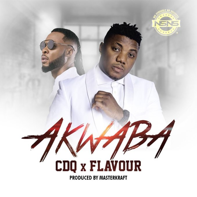 CDQ ft Flavour – Akwaba
