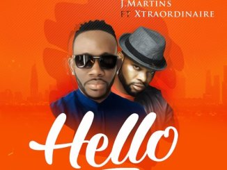 J Martins ft. Xtraordinaire – Hello