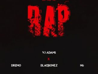 VJ Adams Ft. Dremo, N6 & Blaqbonez – Define Rap