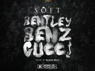 Soft – Bentley Benz Gucci
